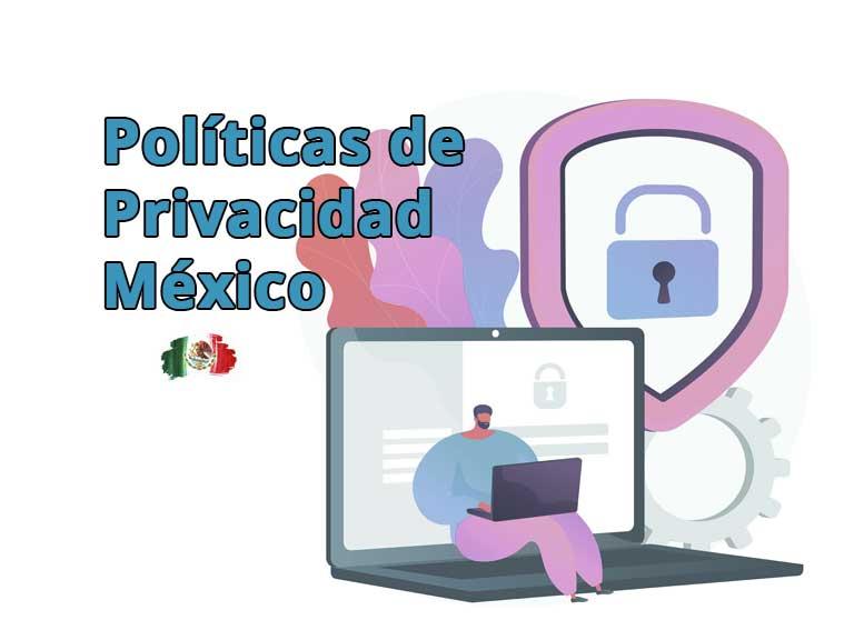 Políticas de privacidad México